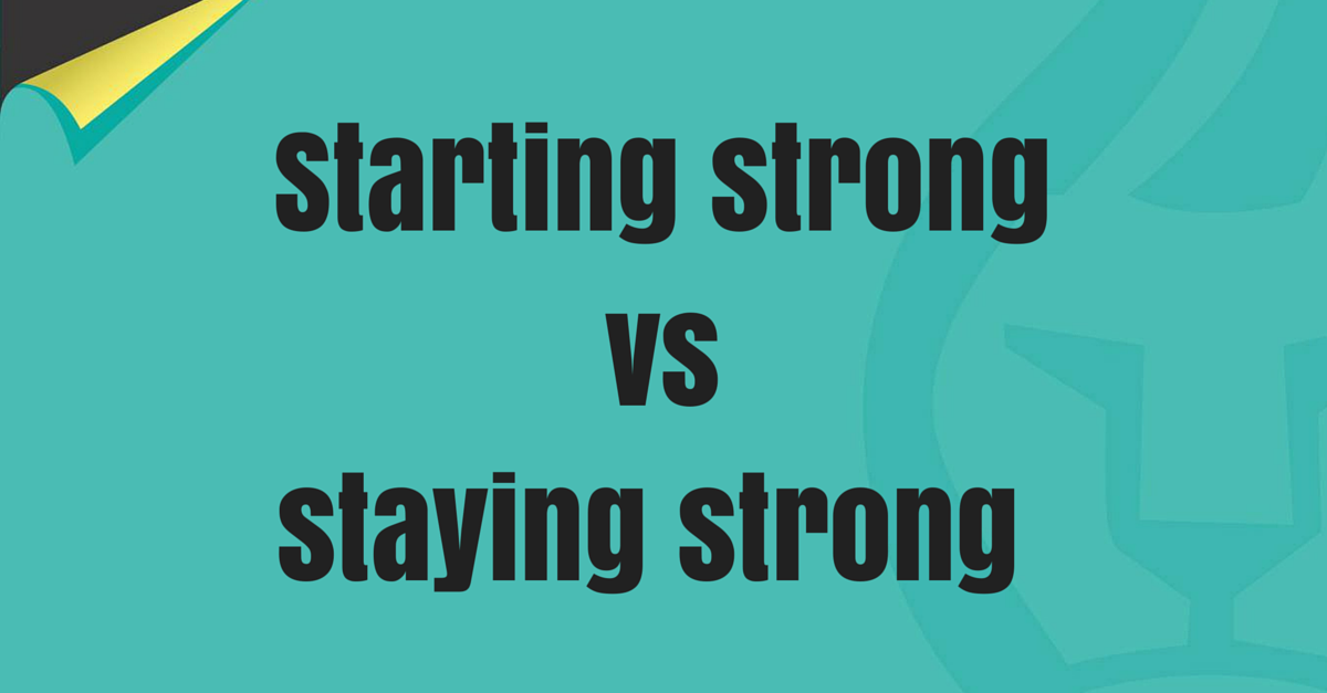 starting strong versus staying strong