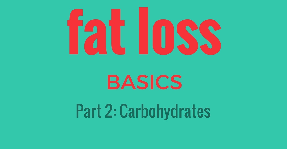 fat loss basics carbohydrates