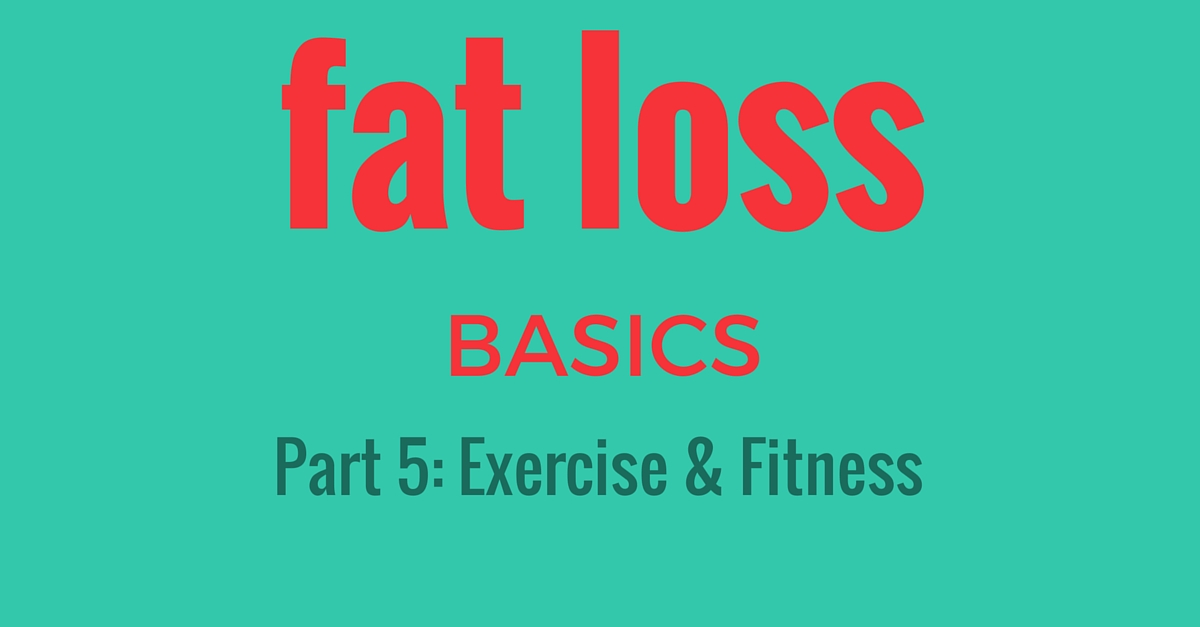 fat loss basics part 5
