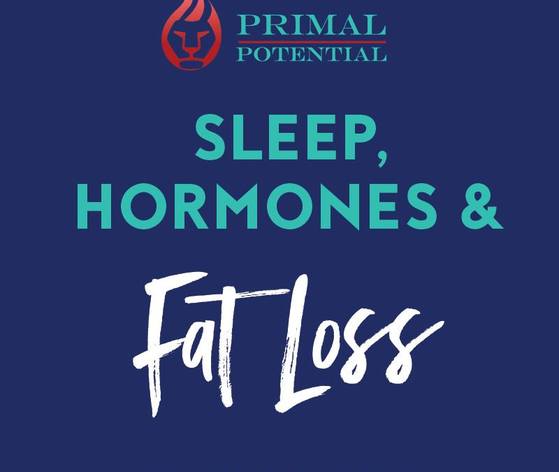 181: Sleep, Hormones and Fat Loss