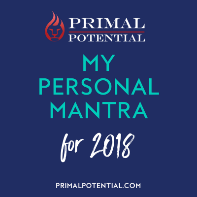 429: My Personal Mantra for Today & 2018