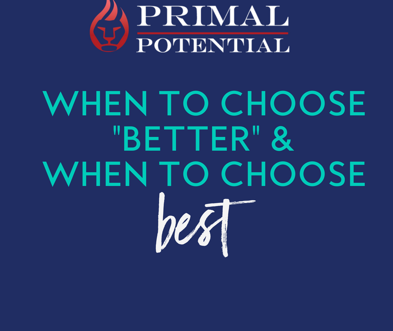 "433: When To Choose ""Better"" or ""Best"""