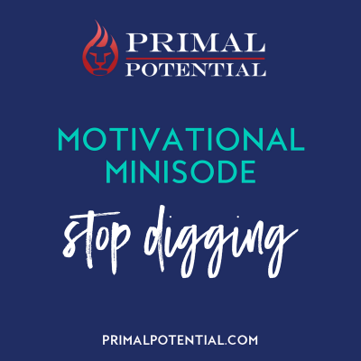 431: Motivational Minisode – Stop Digging