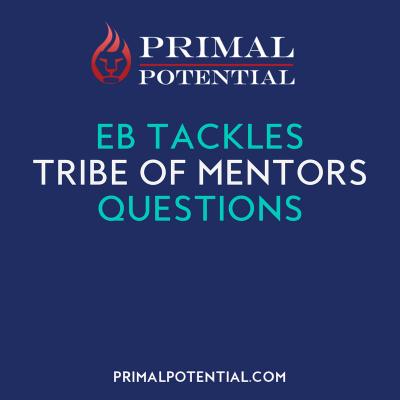 435: EB Tackles 'Tribe of Mentors' Questions