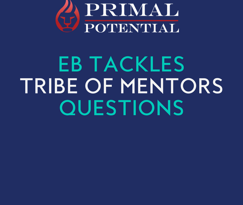 435: EB Tackles 'Tribe of Mentors' Questions