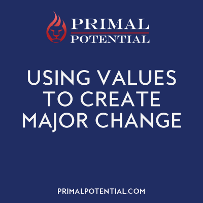 445: Using Values To Create Major Change