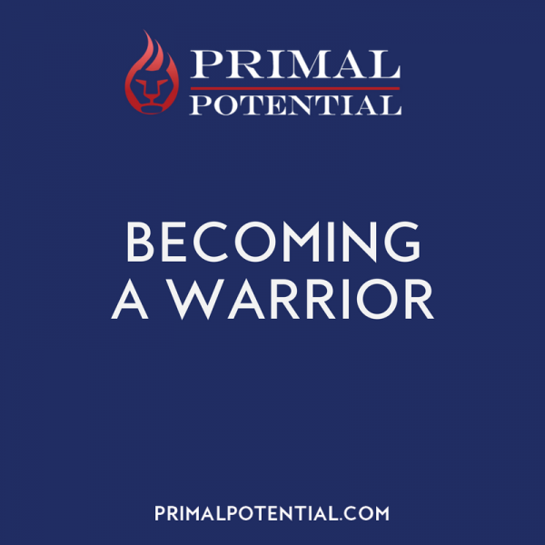 457: Becoming A Warrior