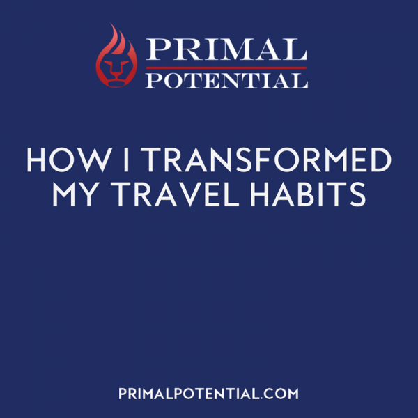 462: How I Transformed My Travel Habits (Part 2)
