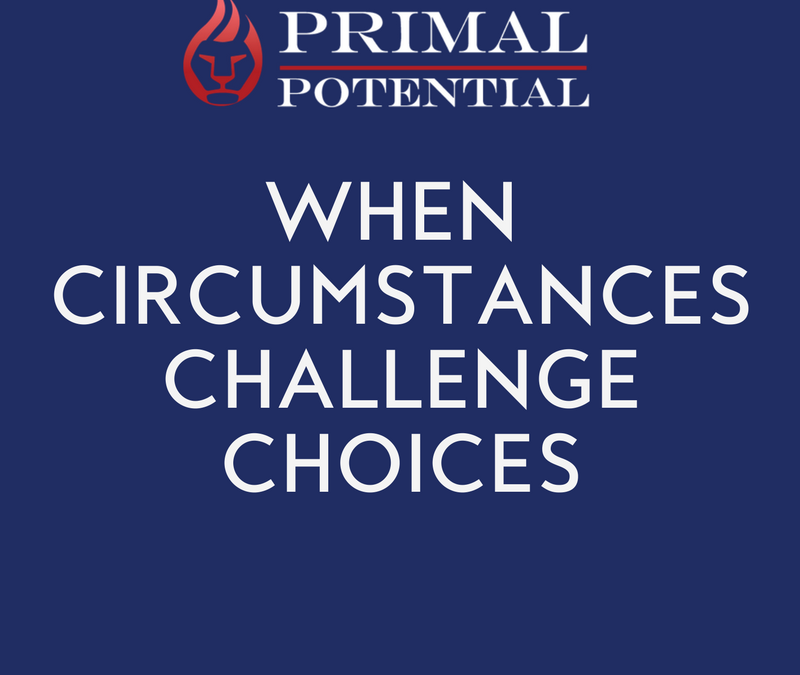 465: When Circumstances Challenge Choices