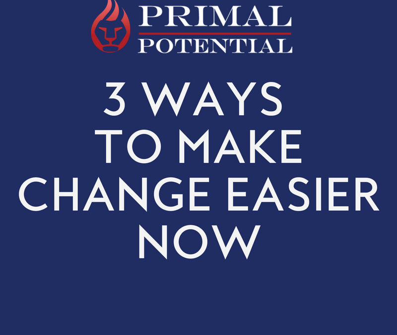 468: 3 Ways To Make Change Easier NOW