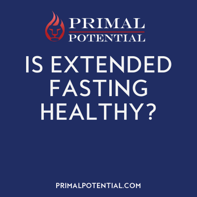 469: Is Extended Fasting Healthy?
