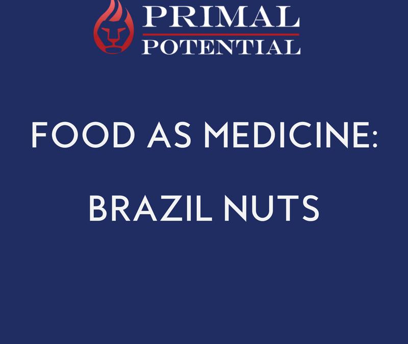 476: Food As Medicine – Brazil Nuts