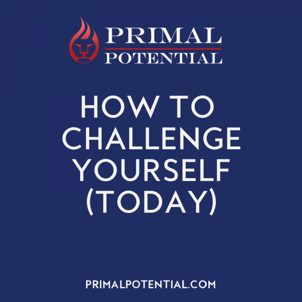 487: How To Challenge Yourself (Today)