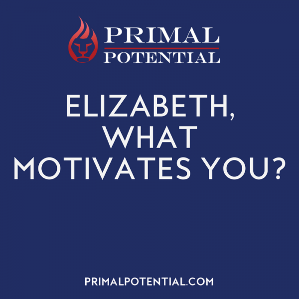 486: Elizabeth, What Motivates You?