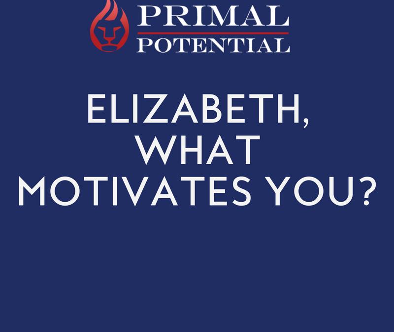 486: Elizabeth, What Motivates You?
