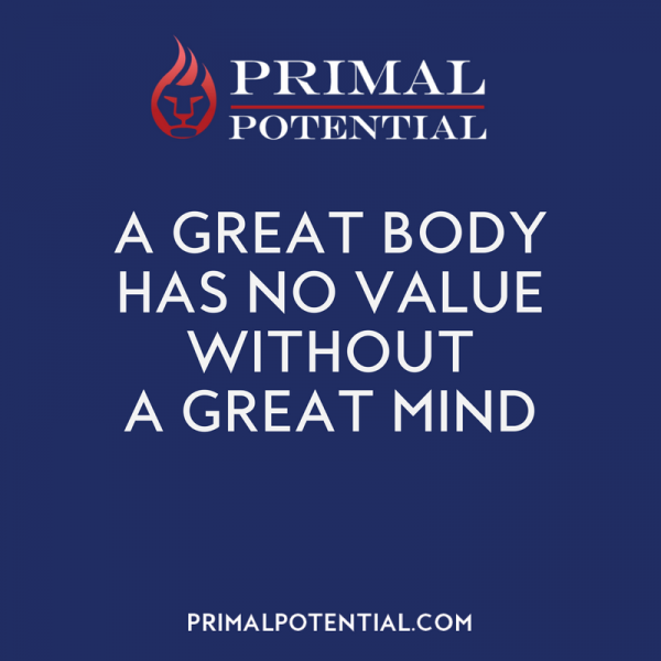 505: A Great Body Has No Value Without A Great Mind