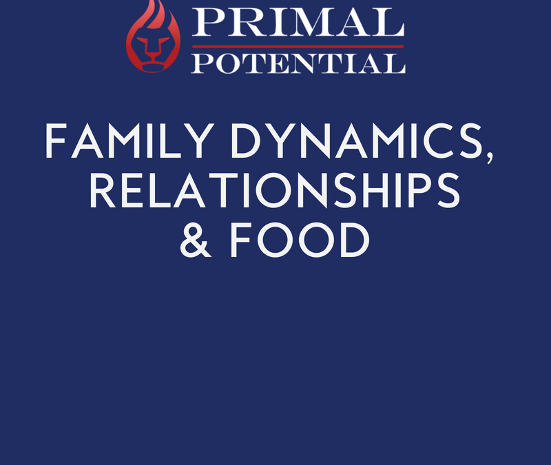 497: Family Dynamics, Relationships & Food