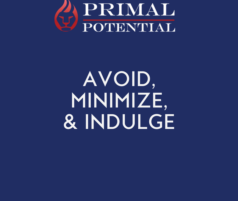 504: Avoid, Minimize & Indulge