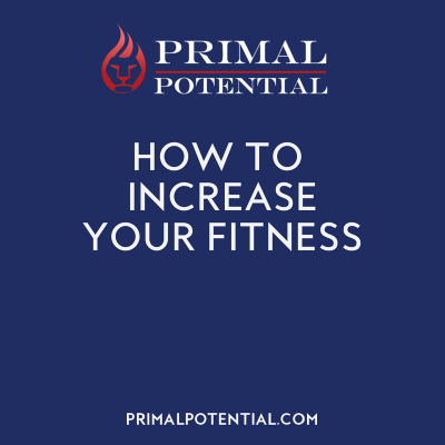 509: How To Increase Your Fitness