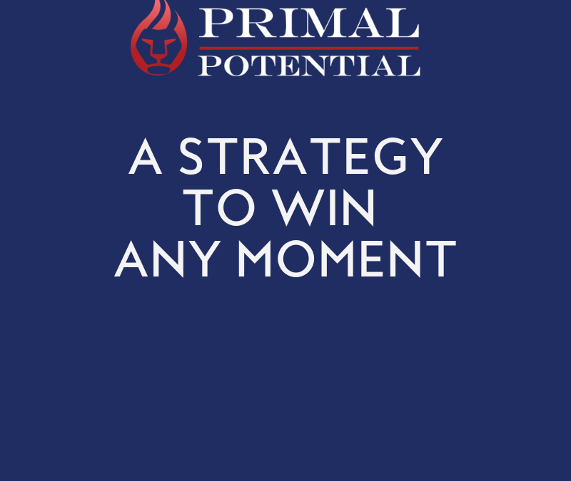 523: A Strategy To Win ANY Moment