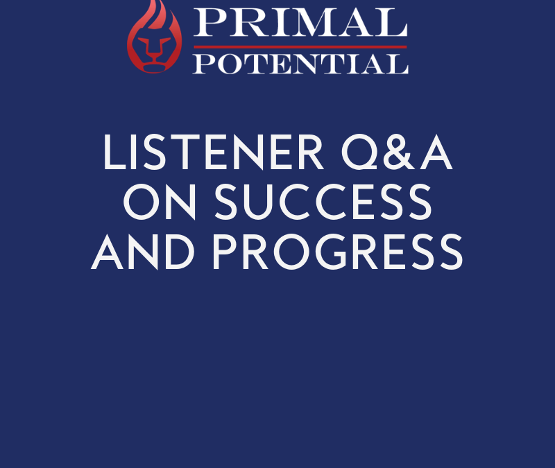 528: Listener Q&A on Success & Progress