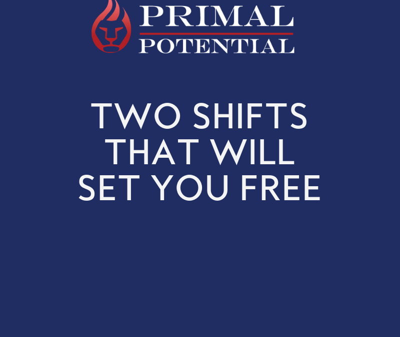 558: Two Shifts That Will Set You Free