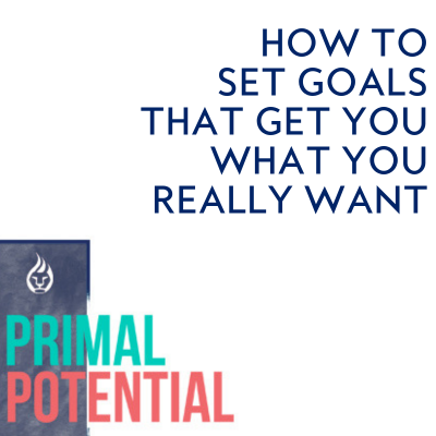 561: How to Set Goals That Get You What You REALLY Want